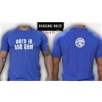 HARDCORE BORN IN THE GYM - UNIQUE T-SHIRT NEW
